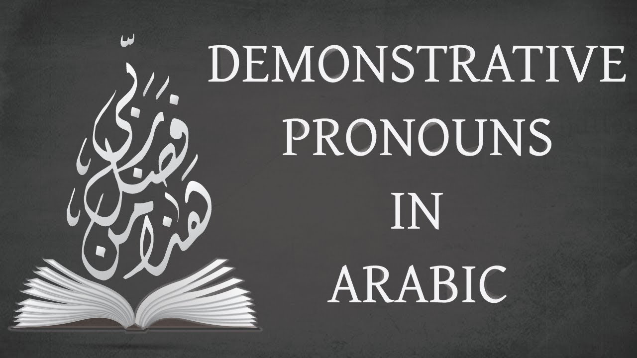 Arabic Demonstrative Pronouns Youtube