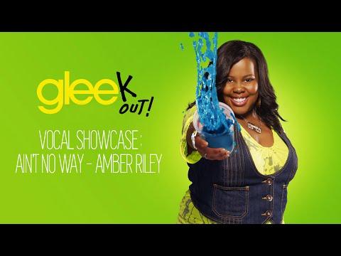 Vocal Showcase: Ain't No Way (Glee Cast Version) - Amber Riley (2011)