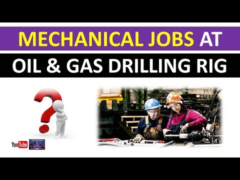 Mechanical Jobs At Oil And Gas Drilling Rig | Onshore