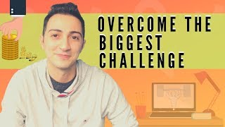 How to Overcome the Biggest Challenge to Building a Successful Online Business?