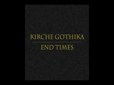 Kirche Gothika - End Times [Christian Industrial Death Metal]