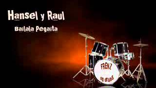Frenz on Drums-Bailala Pegaita (Hansel y Raul)
