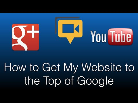 How to Get My Website to the Top of Google