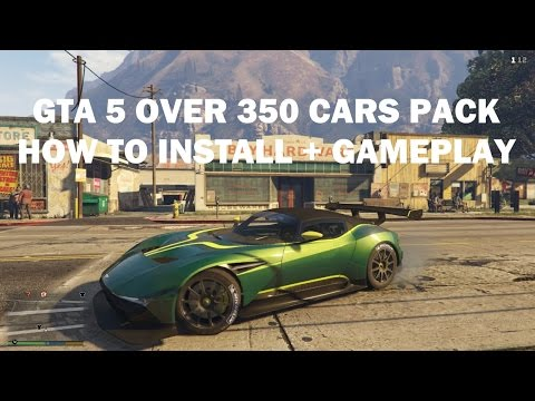 GTA 5 OVER 350 CARS PACK HOW TO INSTALL + GAMEPLAY