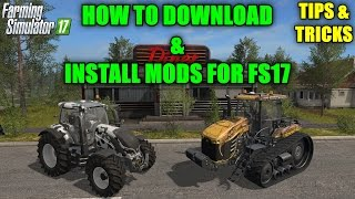 "Farming Simulator 17 - How to Download & Install Mods in FS17 ""Tips & Tricks"""