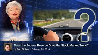 Does the Federal Reserve Drive the Stock Market Trend?