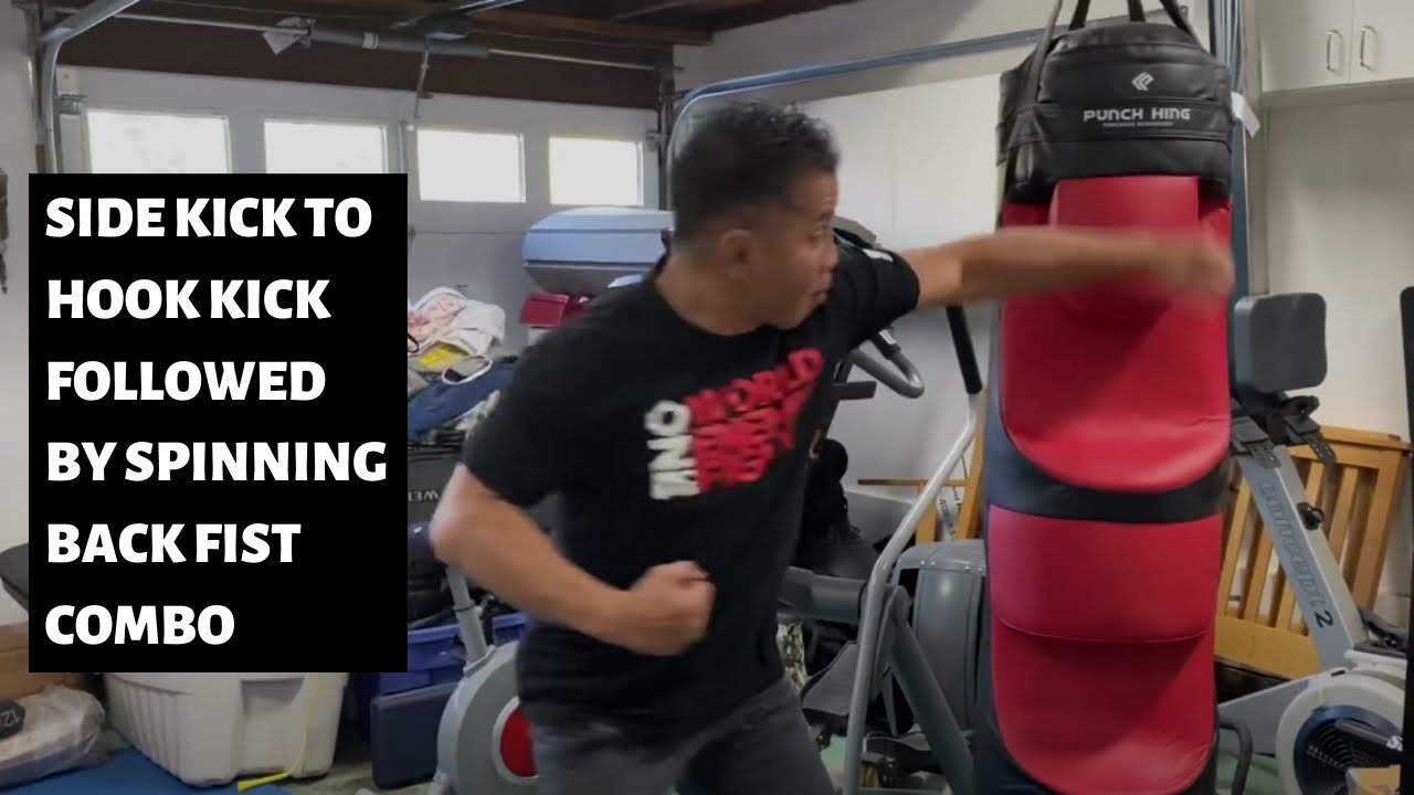Side Kick to hook kick follow by spinning back fist combo