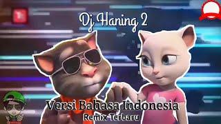 Download Lagu DJ Haning 2 - Lagu Dayak Versi Animasi (Remix Viral Full Bass 2019) mp3