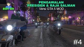 PENGAWALAN PRESIDEN & RAJA SALMAN Versi GTA 5 (Part 4) - GTA 5 MOD INDONESIA