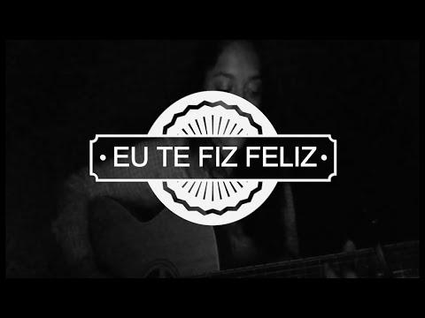 Eu te fiz feliz - Ana Vieira