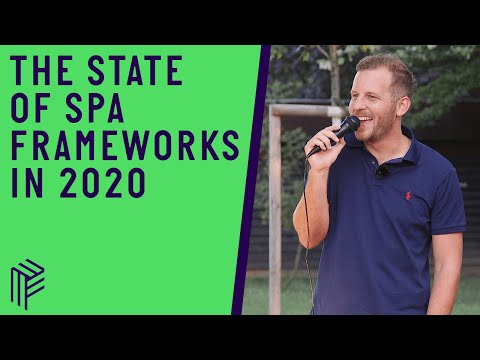The State Of SPA Frameworks In 2020, Vienna.JS, August 2020