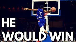 HE WOULD HAVE WON THE DUNK CONTEST!!!