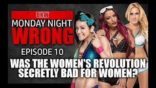 Was the WOMEN's REVOLUTION SECRETLY Bad for WOMAN Wrestlers  MONDAY NIGHT WRONG