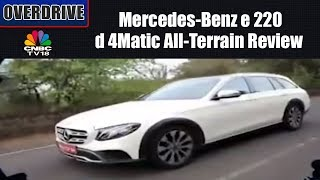 Mercedes-Benz e 220 d 4Matic All-Terrain Review & Test Drive | CNBC TV18