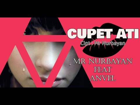 CUPET ATI   - MR NURBAYAN FT ANVEL