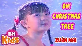 Xuân Mai ♫ Oh! Christmas Tree ♫♫ Nhạc Giáng Sinh Thiếu Nhi Hay Nhất | Christmas Song