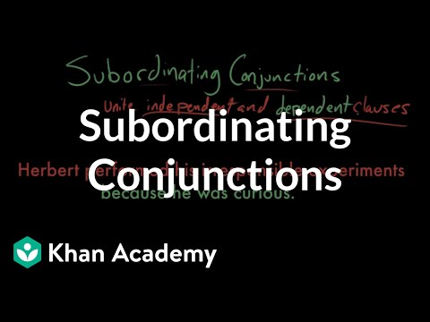 Subordinating conjunctions | The parts of speech | Grammar | Khan Academy