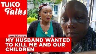 My husband wanted to kill me and our children - Diana Kamande | Tuko Talks | Tuko TV