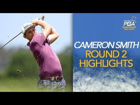 Cameron Smith Highlights | Round 2 | 2018 Australian PGA Championship