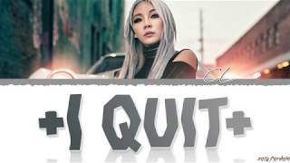 Gambar cover CL - '+I QUIT180327+' Lyrics [Color Coded_Han_Rom_Eng]