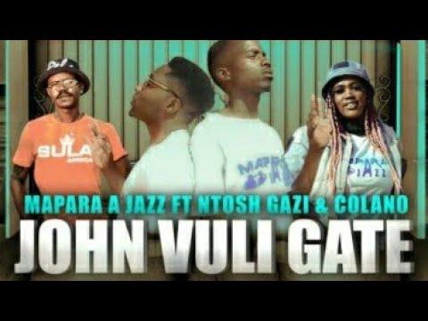 03.Mapara A Jazz - John Vuli Gate (Ft. Ntosh Gaz And Colano)