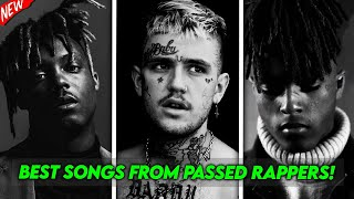 BEST RAP SONGS FROM RAPPERS THAT HAVE DIED!