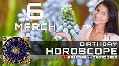 March 6 - Birthday Horoscope Personality