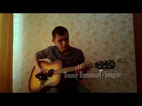 Tommy Emmanuel - Imagine  | Cover By Artur Gainullin