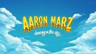 Aaron Marz - Dancing In The Sky (Original Mix)