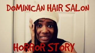 STORY TIME: DOMINICAN HAIR SALON HORROR STORY