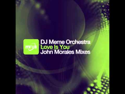 hqdefault dj meme orchestra feat tracey k love is you (john morales m m