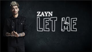 Download Lyrics: ZAYN - Let Me Mp3 and Videos