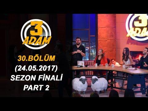 3 Adam 30.Bölüm Sezon Finali (24.05.2017)  Part 2