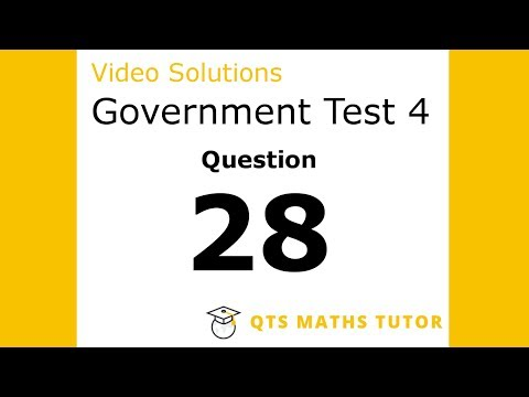 Test 4 Q28 –Numeracy Skills Government Test Model Solutions