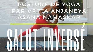 La posture de la Salutation inversée  Parivrtta Anjaneyasana Namaskar