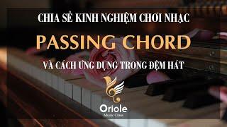 [CHIA SẺ NÂNG CAO] Vài điều về Passing chord và cách ứng dụng trên Guitar