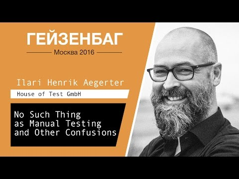 No Such Thing as Manual Testing and Other Confusions — Ilari Henrik Aegerter