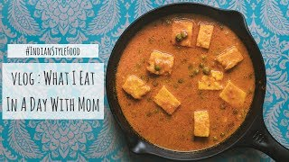 #Vlog: What I Eat In A Day Indian With Mom | Cooking With Mummy Vlog | Full Day of Cooking Vlog