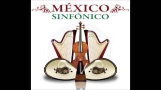 México Sinfónico - Allá En El Rancho Grande