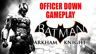 Batman Arkham Knight - Gameplay Officier Down PC / PS4 / XBOX ONE