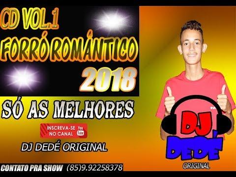 FORRÓ ROMÂNTICO 2018 (SÓ AS MELHORES) - DJ DEDÉ