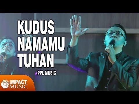 PPL Music - Kudus NamaMu Tuhan