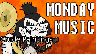 Monday Music: Crude Paintings