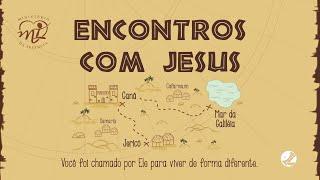 2020-07-26 - Ministério da Infância - Aula 5 - Encontros com Jesus - Zaqueu