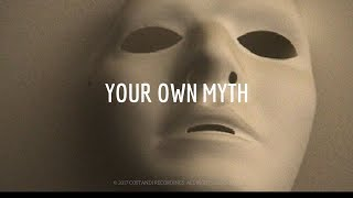Your Own Myth