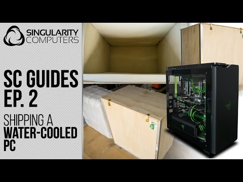 SC Guide #2: Shipping A Water-cooled System