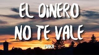 Maka - El Dinero No Te Vale (Letra/Lyrics)