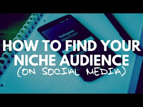 How To Find Your Niche Audience on Social Media