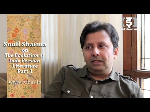 Sunil Sharma on Evolution of Indo Persian Literature (part 1)