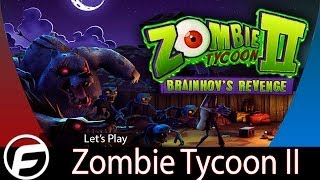 Zombie Tycoon 2 Brainhov's Revenge Let's Play Gameplay Part 2 -Rounding up the Troops-